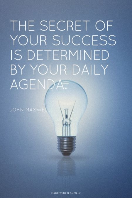 Your Success is Determined by Your Daily Agenda